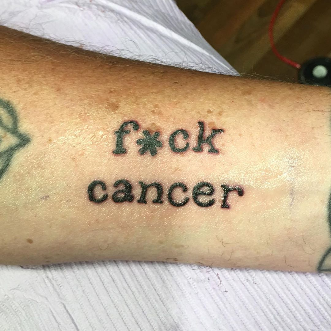 Well said #fuckcancer #cancersucks #f*ckcancer #tattoobliss
